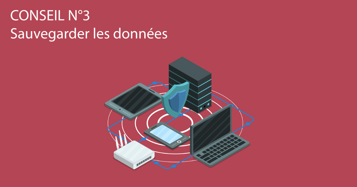 You are currently viewing Conseil N°3 : Sauvegarder les données