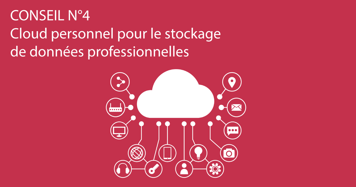 CONSEIL N°4 – Cloud personnel pour le stockage de données professionnelles