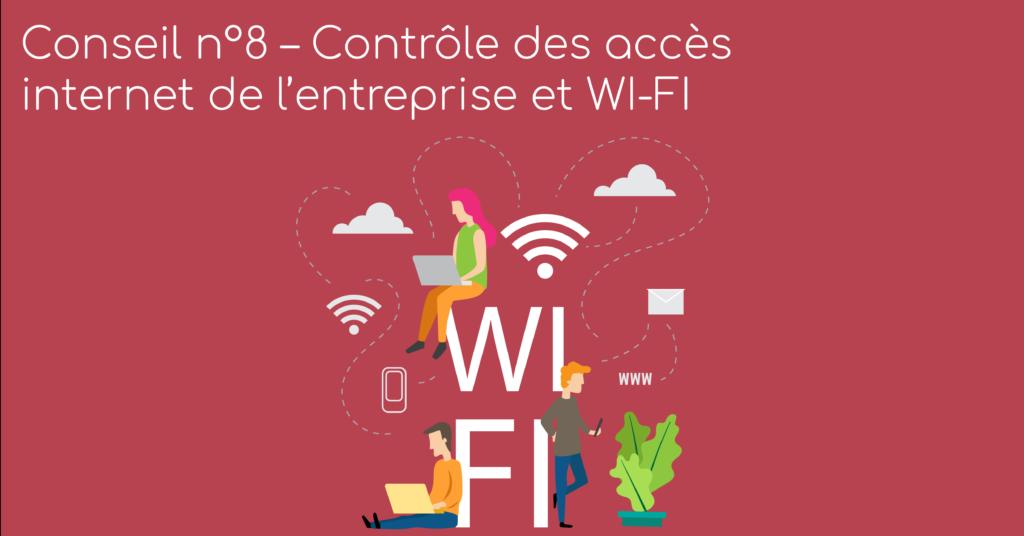 Conseil n°8 – Contrôle des accès internet de l'entreprise et WI-FI