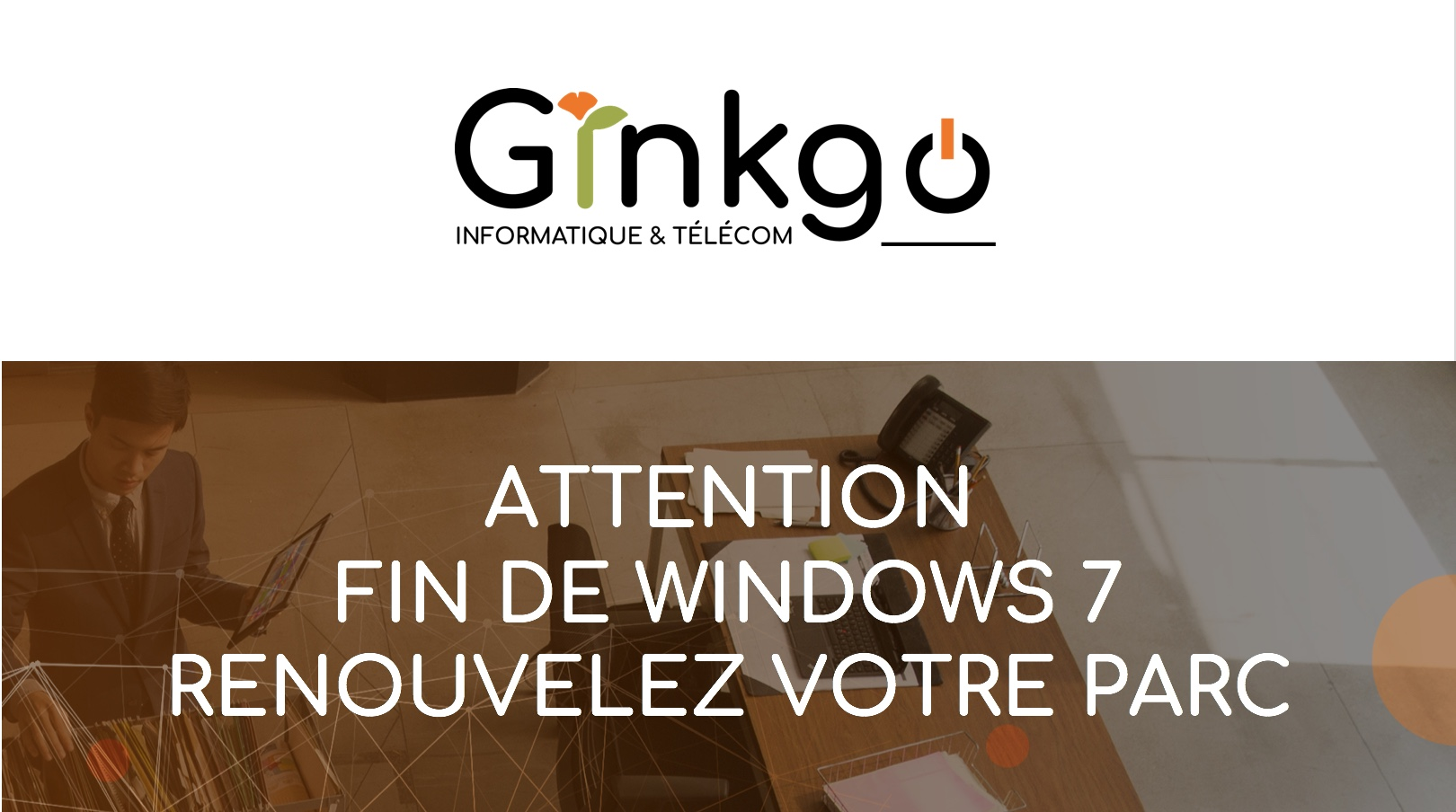 ATTENTION – FIN DE WINDOWS 7 – RENOUVELEZ VOTRE PARC